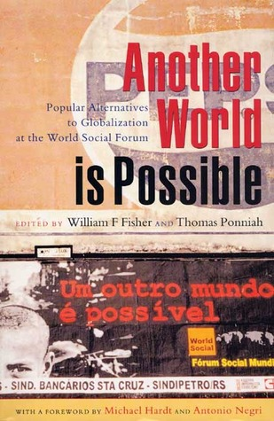 Another World is Possible: Popular Alternatives to Globalization at the World Social Forum