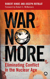 War No More: Eliminating Conflict in the Nuclear Age