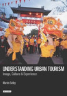 Understanding Urban Tourism: Image, Culture and Experience
