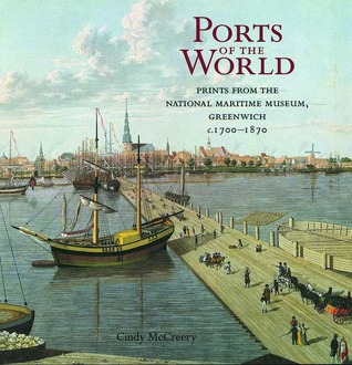 Ports of the World: Prints from the National Maritime Museum, Greenwich, c.1700-1870
