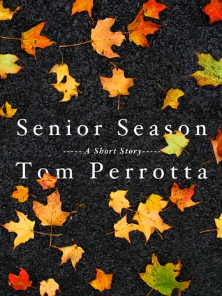 Senior Season by Tom Perrotta
