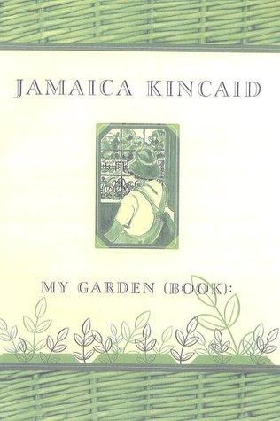 My Garden by Jamaica Kincaid