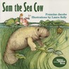 Sam the Sea Cow by Francine Jacobs