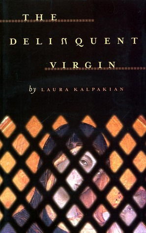 Download for free The Delinquent Virgin PDF by Laura Kalpakian