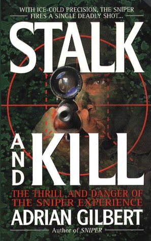 Stalk and Kill by Adrian Gilbert