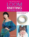 Loom Knitting Pattern Book: 50 Easy Projects That Can Be Knitted in a Weekend