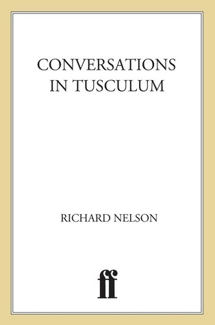 Conversations in Tusculum by Richard Nelson