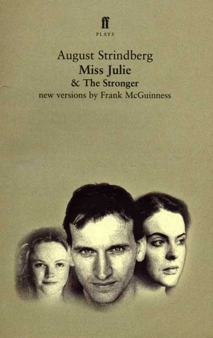 Miss Julie and The Stronger: Two Plays