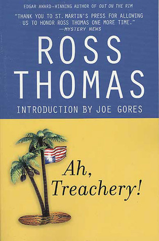 Ah, Treachery! by Ross Thomas