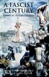 A Fascist Century: Essays by Roger Griffin