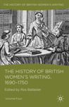 The History of British Women's Writing, 1690 - 1750: Volume Four