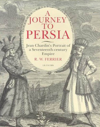 A Journey To Persia by R.W. Ferrier