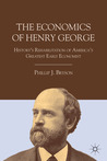 The Economics of Henry George: History's Rehabilitation of America's Greatest Early Economist