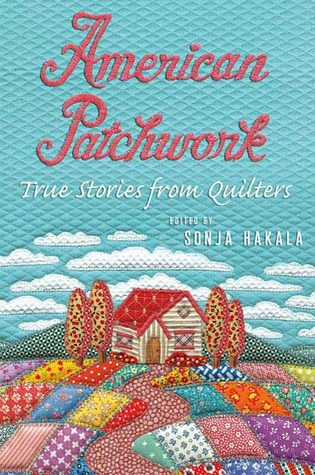 American Patchwork: True Stories from Quilters