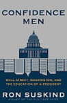 Confidence Men LP: Wall Street, Washington, and the Education of a President