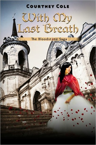 With My Last Breath (The Bloodstone Saga, #3)