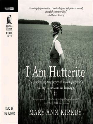 I Am Hutterite: The Fascinating True Story of a Young Woman