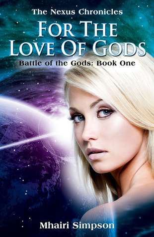 For The Love Of Gods by Mhairi Simpson