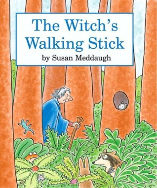 The Witch's Walking Stick by Susan Meddaugh