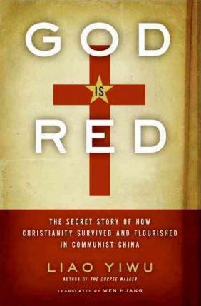 God is Red by Liao Yiwu