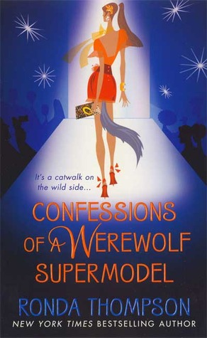 Confessions of a Werewolf Supermodel by Ronda Thompson