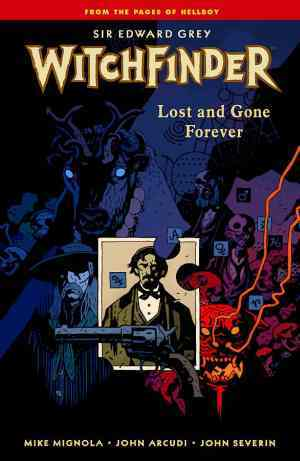 Sir Edward Grey, Witchfinder, Vol. 2 by Mike Mignola