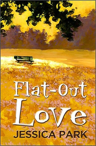 Flat-Out Love by Jessica Park