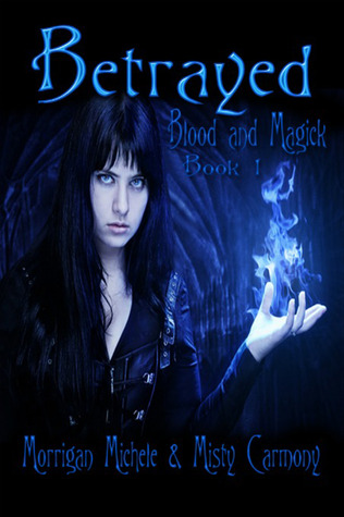 Betrayed by Morrigan Michele