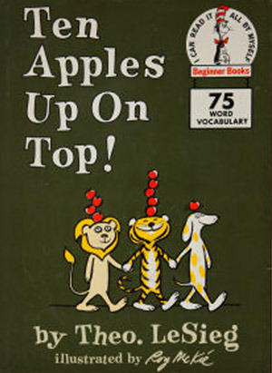 Ten Apples Up On Top! (Beginner Books by Dr. Seuss
