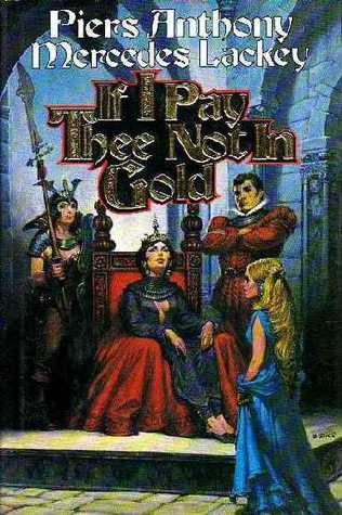 If I Pay Thee Not in Gold by Piers Anthony