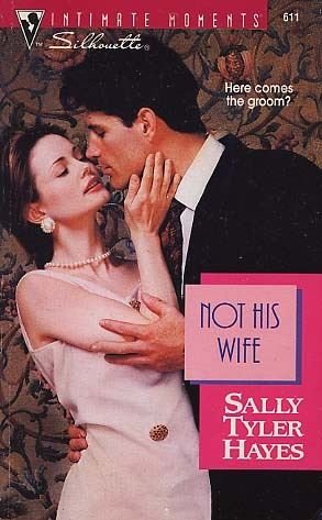 Not His Wife by Sally Tyler Hayes