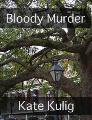 Bloody Murder by Kate Kulig
