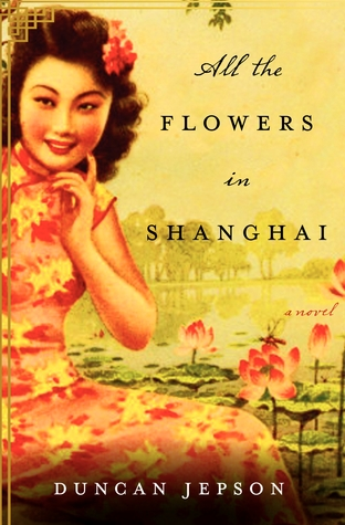 All the Flowers in Shanghai LP: A Novel
