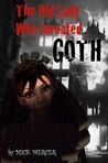 The Old Lady Who Invented Goth (American Edition)