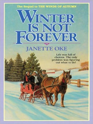 Winter Is Not Forever: Seasons of the Heart Series, Book 3