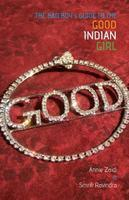 The Bad Boy's Guide To The Good Indian Girl
