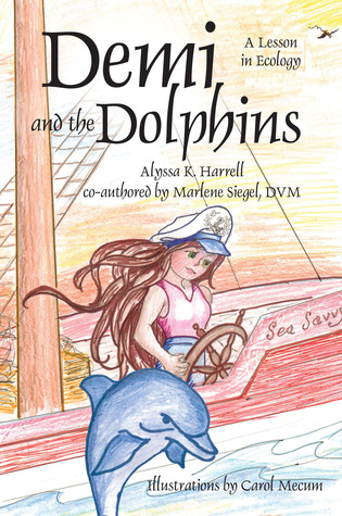 Demi and the Dolphins by Alyssa K. Harrell
