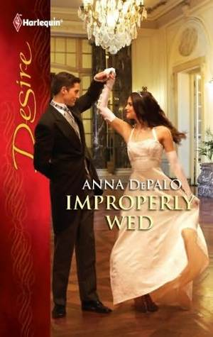 Improperly Wed by Anna DePalo