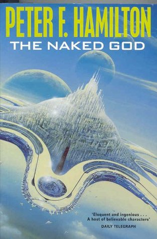 The Naked God by Peter F. Hamilton