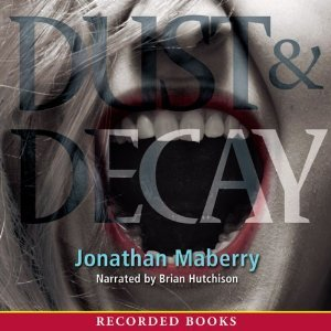 Dust & Decay (Benny Imura, #2)