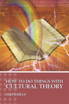 How To Do Things With Cultural Theory