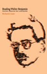 Reading Walter Benjamin: Writing Through the Catastrophe