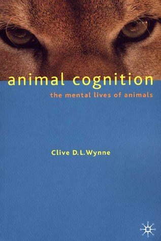 Animal Cognition by Clive D.L. Wynne