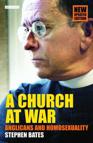 A Church at War: Anglicans and Homosexuality, Updated Edition