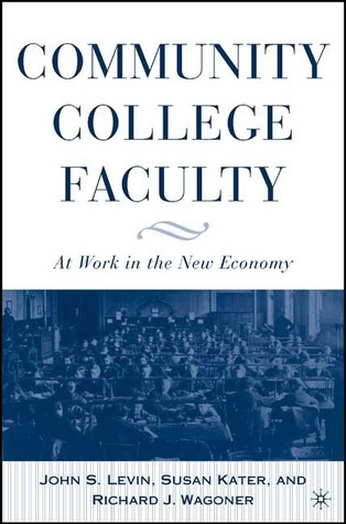 Community College Faculty by John S. Levin