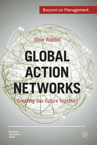 Global Action Networks: Creating Our Future Together