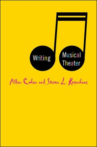 Writing Musical Theater by Allen Cohen