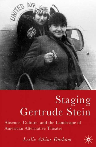 Staging Gertrude Stein: Absence, Culture, and the Landscape of American Alternative Theatre