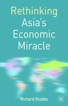 Rethinking Asia's Economic Miracle: The Political Economy of War, Prosperity and Crisis