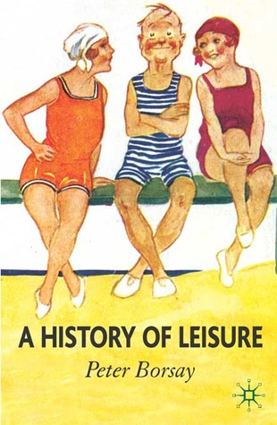 A History of Leisure: The British Experience since 1500